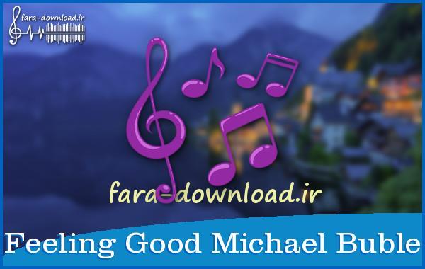 دانلود اهنگ Feeling Good از Michael Buble